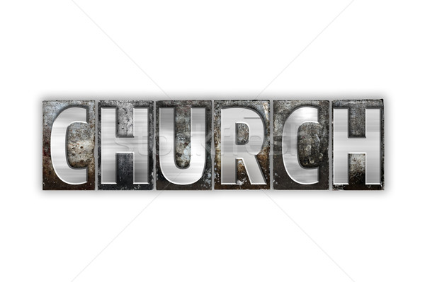 Church Concept Isolated Metal Letterpress Type Stock photo © enterlinedesign
