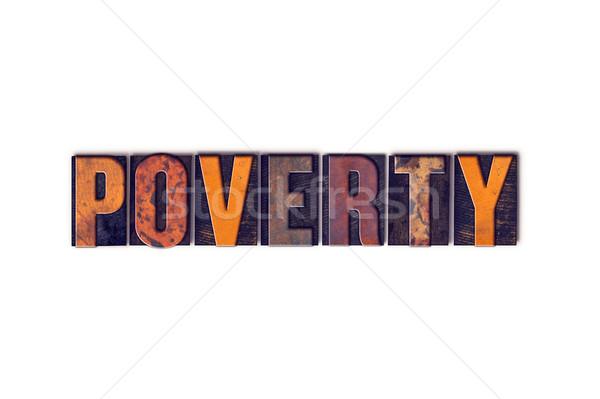 Szegénység izolált magasnyomás szó írott Stock fotó © enterlinedesign