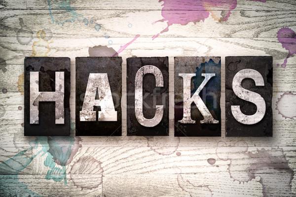 Hacks Concept Metal Letterpress Type Stock photo © enterlinedesign
