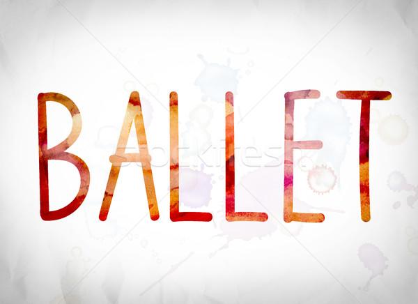 Ballet Concept Watercolor Word Art Stock photo © enterlinedesign