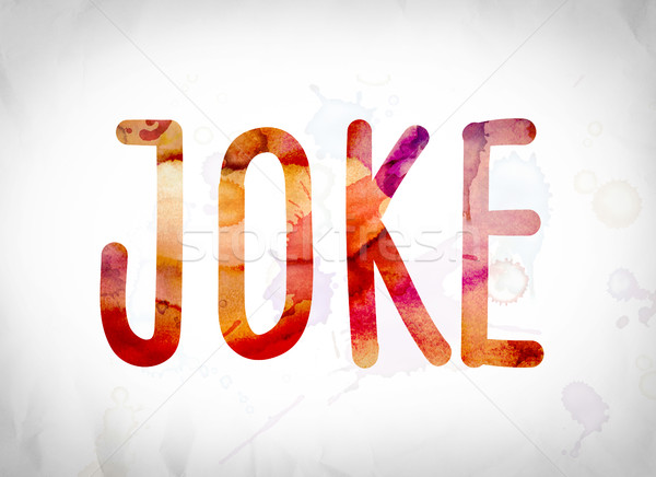 Joke Concept Watercolor Word Art Stock photo © enterlinedesign