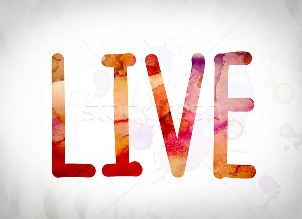 Live Concept Watercolor Word Art Stock photo © enterlinedesign