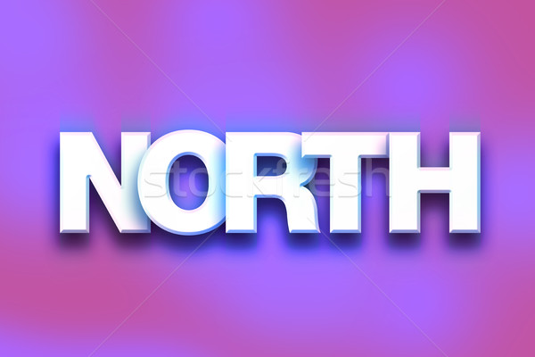 North Concept Colorful Word Art Stock photo © enterlinedesign