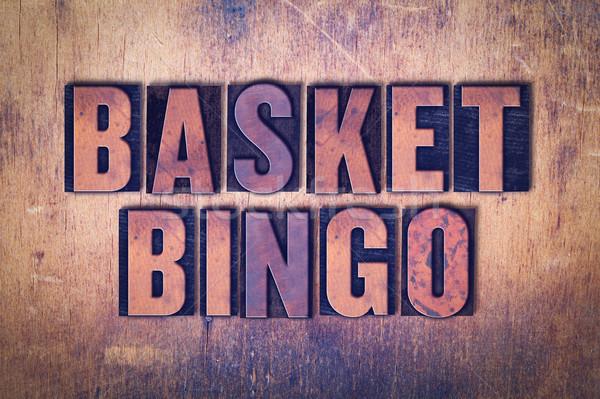 Basket Bingo Theme Letterpress Word on Wood Background Stock photo © enterlinedesign
