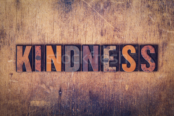 Kindness Concept Wooden Letterpress Type Stock photo © enterlinedesign