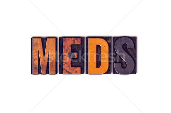Meds Concept Isolated Letterpress Type Stock photo © enterlinedesign