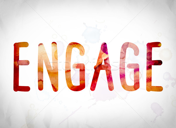 Engage Concept Watercolor Word Art Stock photo © enterlinedesign