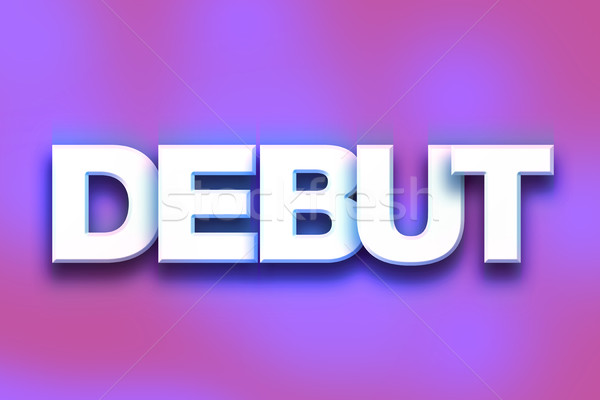 Debut Concept Colorful Word Art Stock photo © enterlinedesign