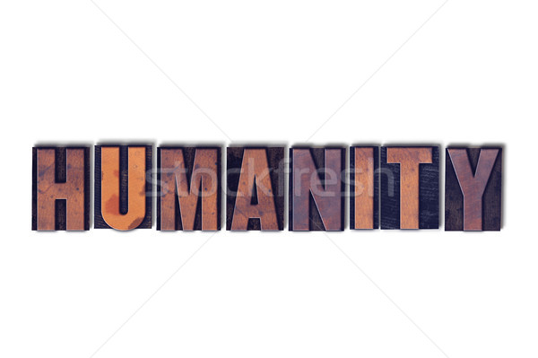 Humanity Concept Isolated Letterpress Word Stock photo © enterlinedesign