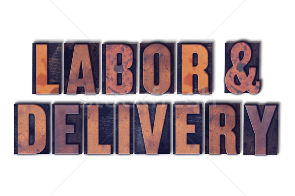 Labor and Delivery Concept Isolated Letterpress Word Stock photo © enterlinedesign