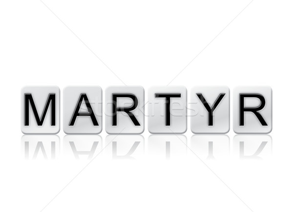 Martyr Concept Tiled Word Isolated on White Stock photo © enterlinedesign