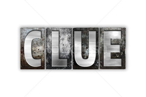 Clue Concept Isolated Metal Letterpress Type Stock photo © enterlinedesign