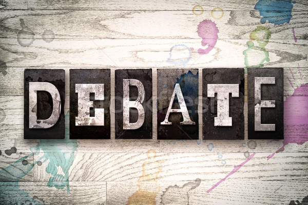 Debate Concept Metal Letterpress Type Stock photo © enterlinedesign