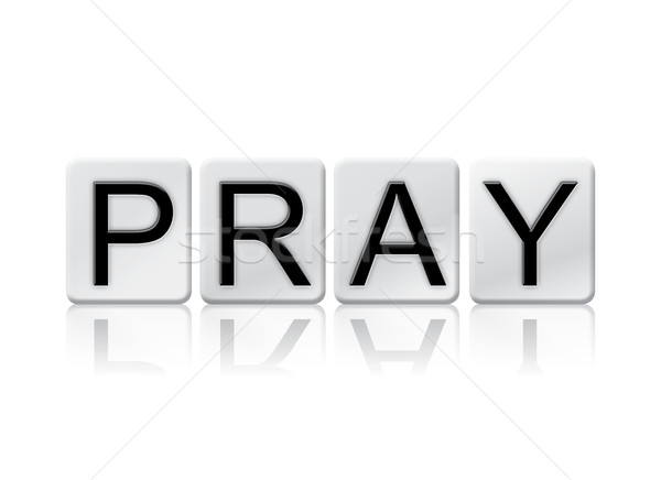 Pray Isolated Tiled Letters Concept and Theme Stock photo © enterlinedesign