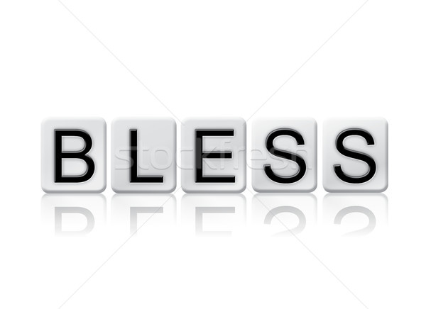 Bless Concept Tiled Word Isolated on White Stock photo © enterlinedesign