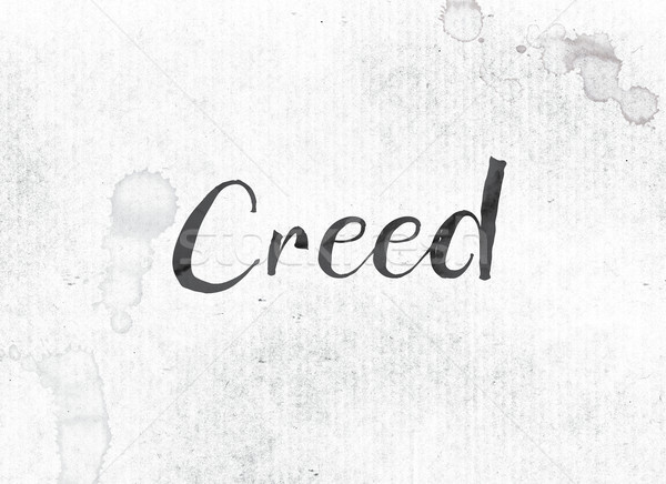 Creed Concept Painted Ink Word and Theme Stock photo © enterlinedesign