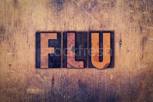 Flu Concept Wooden Letterpress Type Stock photo © enterlinedesign