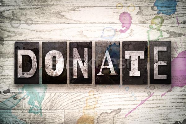 Donate Concept Metal Letterpress Type Stock photo © enterlinedesign