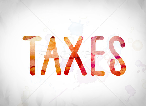 Taxes Concept Watercolor Word Art Stock photo © enterlinedesign