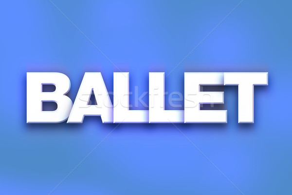 Ballet Concept Colorful Word Art Stock photo © enterlinedesign