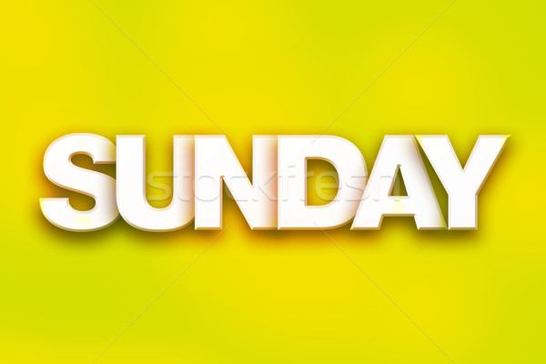 Sunday Concept Colorful Word Art Stock photo © enterlinedesign