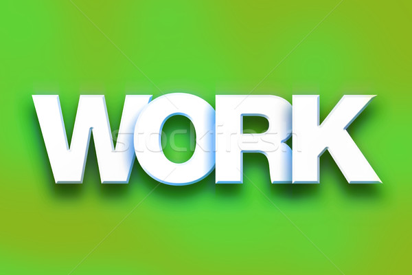 Work Concept Colorful Word Art Stock photo © enterlinedesign