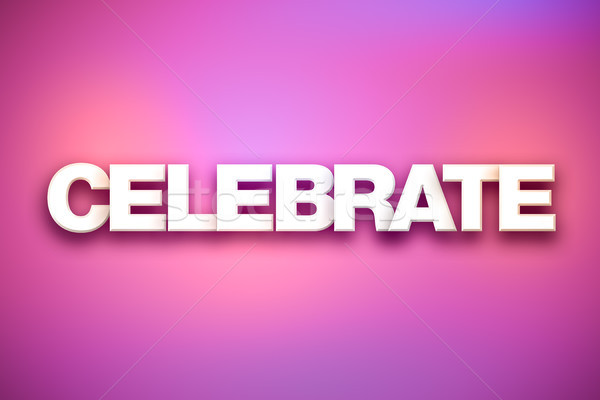 Celebrate Theme Word Art on Colorful Background Stock photo © enterlinedesign