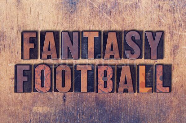 Fantasy Football Theme Letterpress Word on Wood Background Stock photo © enterlinedesign