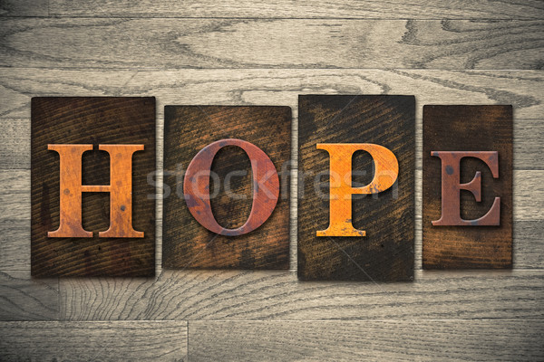 Hope Concept Wooden Letterpress Type Stock photo © enterlinedesign