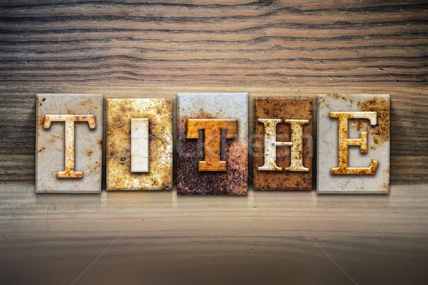 Tithe Concept Letterpress Theme Stock photo © enterlinedesign