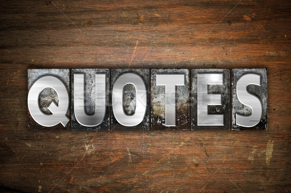 Quotes Concept Metal Letterpress Type Stock photo © enterlinedesign