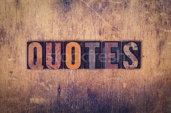 Quotes Concept Wooden Letterpress Type Stock photo © enterlinedesign