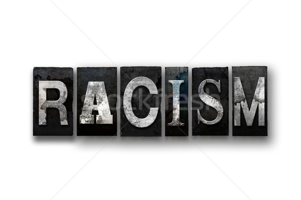 Racism Concept Isolated Letterpress Type Stock photo © enterlinedesign