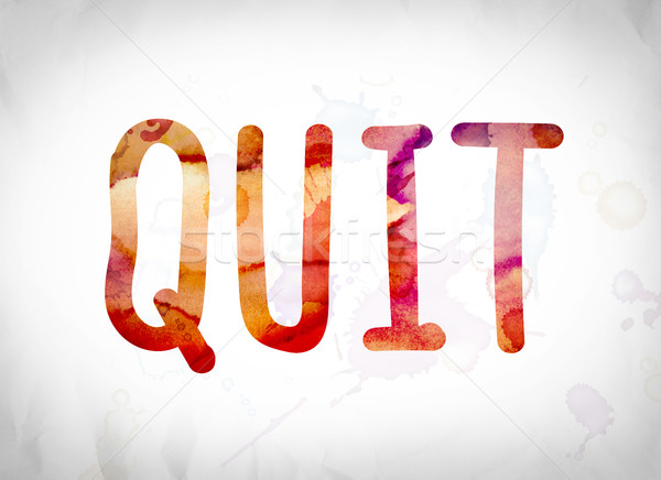 Quit Concept Watercolor Word Art Stock photo © enterlinedesign