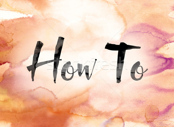 How To Colorful Watercolor and Ink Word Art Stock photo © enterlinedesign