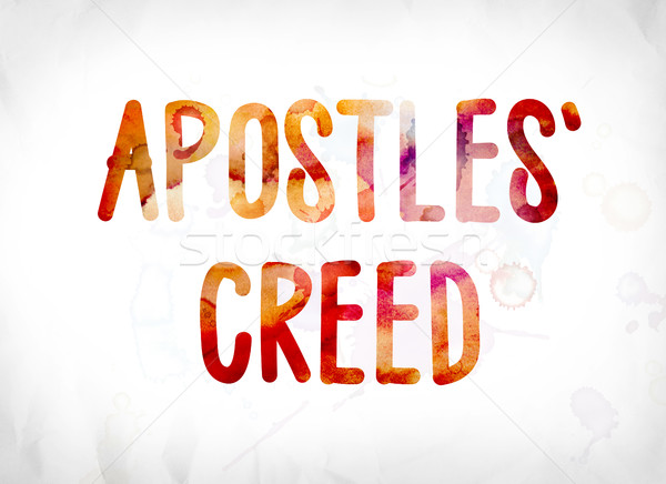 Apostles' Creed Concept Painted Watercolor Word Art Stock photo © enterlinedesign