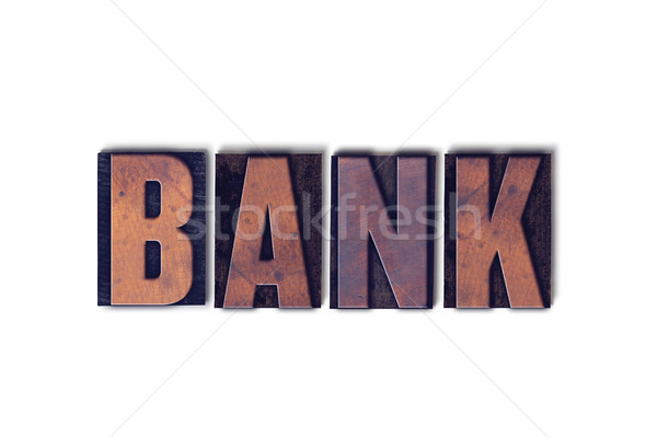 Bank Concept Isolated Letterpress Word Stock photo © enterlinedesign