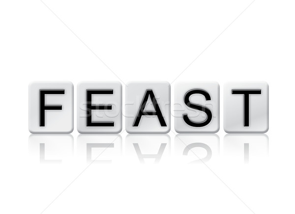 Feast Concept Tiled Word Isolated on White Stock photo © enterlinedesign