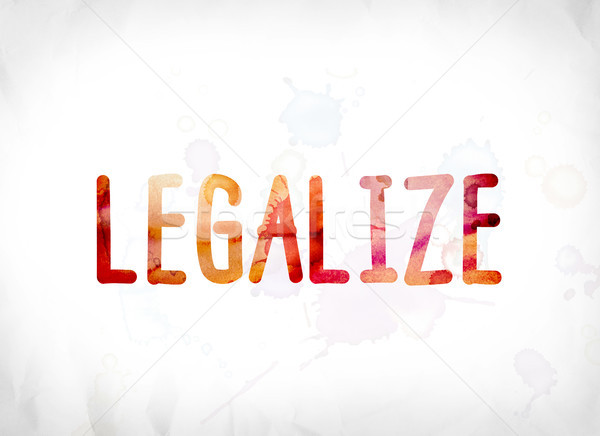Legalize Concept Painted Watercolor Word Art Stock photo © enterlinedesign