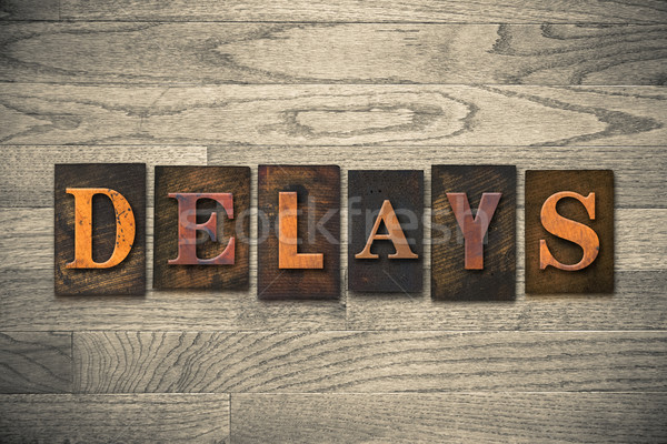 Delays Wooden Letterpress Theme Stock photo © enterlinedesign