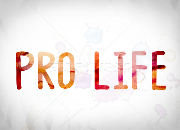 Pro Life Concept Watercolor Word Art Stock photo © enterlinedesign