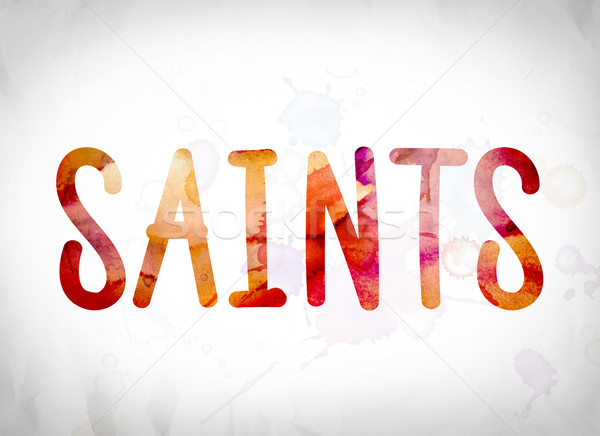 Saints Concept Watercolor Word Art Stock photo © enterlinedesign