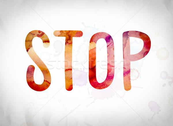 Stop Concept Watercolor Word Art Stock photo © enterlinedesign
