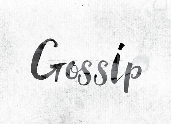 Gossip Concept Painted in Ink Stock photo © enterlinedesign