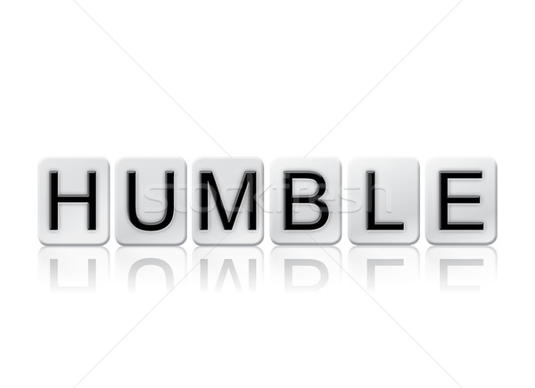 Stock photo: Humble Isolated Tiled Letters Concept and Theme
