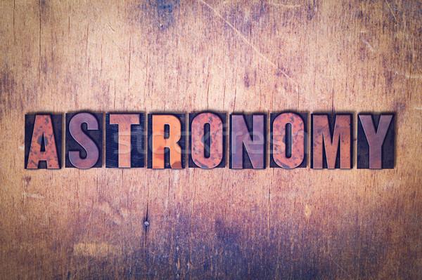 Astronomia słowo drewna napisany vintage Zdjęcia stock © enterlinedesign