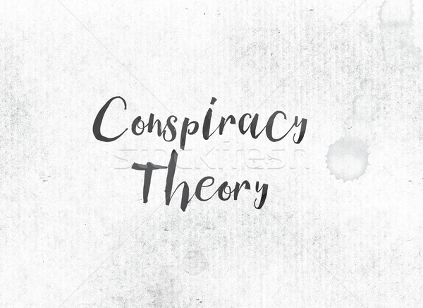 Conspiracy Theory Concept Painted Ink Word and Theme Stock photo © enterlinedesign