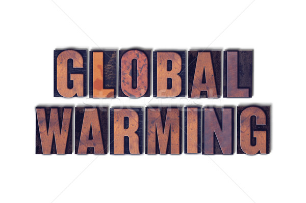 Global Warming Concept Isolated Letterpress Word Stock photo © enterlinedesign
