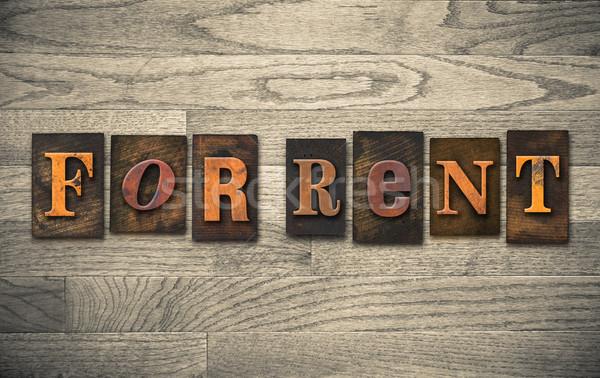 Bérlés fából készült magasnyomás szavak írott klasszikus Stock fotó © enterlinedesign