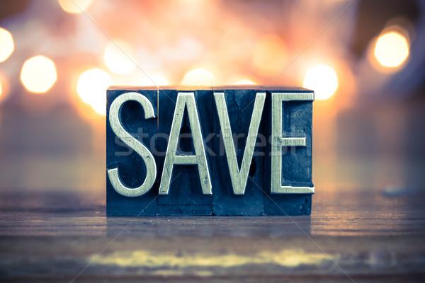 Save Concept Metal Letterpress Type Stock photo © enterlinedesign